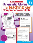 Differentiated Activities for Teaching Key Comprehension Skills, Grades 2-3