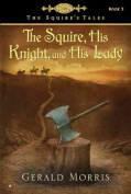 The Squire, His Knight, and His Lady