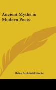 Ancient Myths in Modern Poets