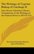 The Writings of Cyprian Bishop of Carthage II