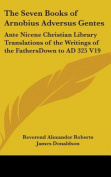 The Seven Books of Arnobius Adversus Gentes