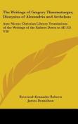 The Writings of Gregory Thaumaturgus, Dionysius of Alexandria and Archelaus
