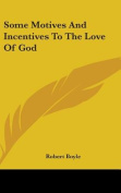 Some Motives and Incentives to the Love of God