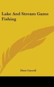 Lake and Stream Game Fishing