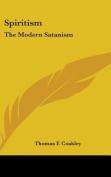 Spiritism: The Modern Satanism