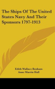 The Ships of the United States Navy and Their Sponsors 1797-1913