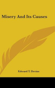 Misery and Its Causes