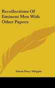 Recollections of Eminent Men with Other Papers