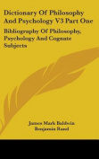 Dictionary of Philosophy and Psychology V3 Part One