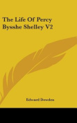 The Life of Percy Bysshe Shelley V2