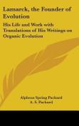 Lamarck, The Founder Of Evolution