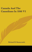 Canada And The Canadians In 1846 V1