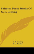 Selected Prose Works of G. E. Lessing