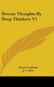 Devout Thoughts by Deep Thinkers V1