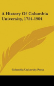 A History of Columbia University, 1754-1904
