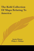 The Kohl Collection Of Maps Relating To America