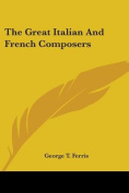 The Great Italian And French Composers