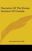 Narrative of the Fenian Invasion of Canada