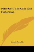 Peter Gott, the Cape Ann Fisherman