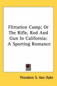 Flirtation Camp; Or the Rifle, Rod and Gun in California