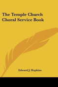 The Temple Church Choral Service Book