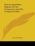 Chicora and Other Regions of the Conquerors and the Conquered
