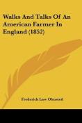 Walks And Talks Of An American Farmer In England