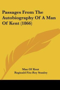 Passages from the Autobiography of a Man of Kent
