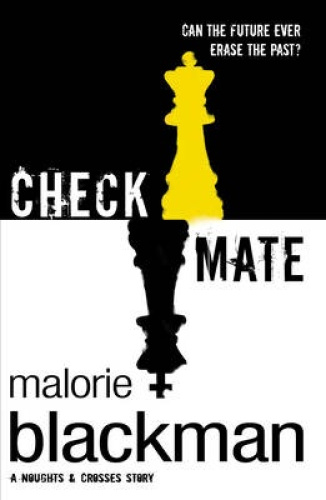 Checkmate: Book 3 (Noughts And Crosses) by Malorie Blackman.