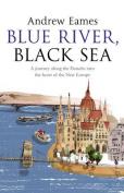 Blue River, Black Sea