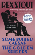 Some Buried Caesar/The Golden Spiders (Nero Wolfe Mysteries