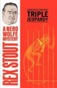 Triple Jeopardy (Nero Wolfe)