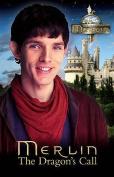 """Merlin"": The Dragon's Call"