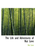 The Life and Adventures of Nat Love [Large Print]