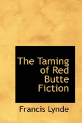 The Taming of Red Butte Fiction