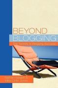 Beyond Blogging