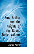 King Arthur and the Knights of the Round Table, Volume II