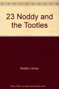 23 Noddy and the Tootles