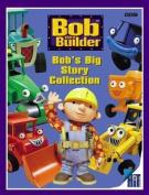 Bob's Big Story Collection