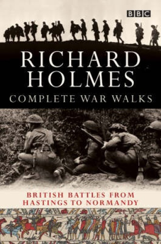 The Complete War Walks by Richard Holmes.