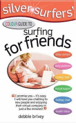 Silver Surfers' Colour Guide to Surfing for Friends