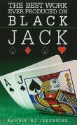 The Best Ever Work Produced on Black Jack