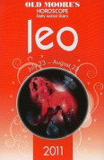 Old Moore Horoscopes and Daily Astral Diaries 2011 Leo
