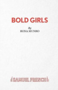 Bold Girls (Acting Edition S.)