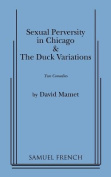 """Sexual Perversity in Chicago"" and ""the Duck Variations"""
