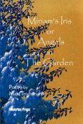 Miriam's Iris, or Angels in the Garden