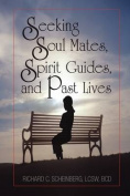 Seeking Soul Mates, Spirit Guides, Past Lives