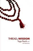 Thread Of Wisdom Yoga Pearls Vol1