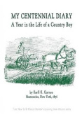 My Centennial Diary - A Year in the Life of a Country Boy
