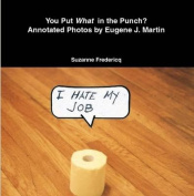 You Put What in the Punch? Annotated Photos by Eugene J. Martin